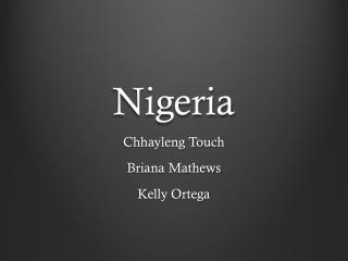 Nigeria Chhayleng Touch Briana Mathews Kelly Ortega
