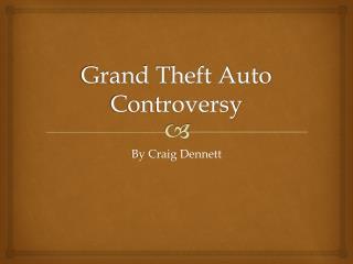 Grand Theft Auto Controversy