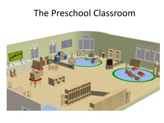 The Preschool Classroom