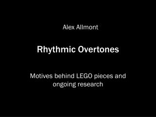 Rhythmic Overtones