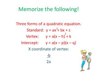 Memorize the following!