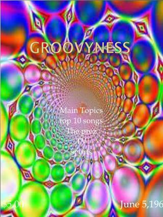 Groovyness