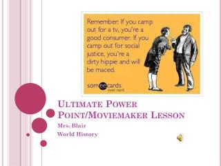 Ultimate Power Point/Moviemaker Lesson