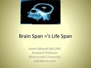 Brain Span ='s Life Span