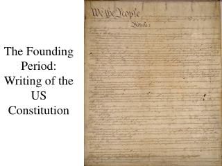 The Founding Period: Writing of the US Constitution