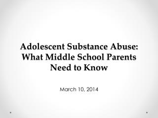 Adolescent Substance Abuse: What Middle School Parents Need to Know