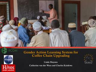 Gender Action Learning System for Coffee Chain Upgrading Linda  Mayoux Catherine van der Wees and Charles Kainkwa