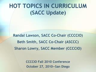 HOT TOPICS IN CURRICULUM (SACC Update)