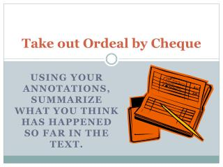 Take out Ordeal by Cheque