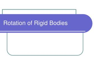 Rotation of Rigid Bodies