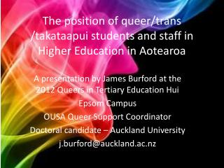 The position of queer/trans / takataapui  students and staff in Higher Education in  Aotearoa
