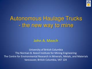 Autonomous  Haulage  Trucks  - the new way to mine