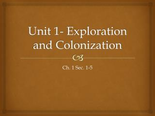 Unit 1- Exploration and Colonization