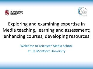 Exploring  and examining expertise in Media teaching, learning and assessment; enhancing courses, developing resources