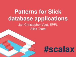 Patterns for Slick database applications