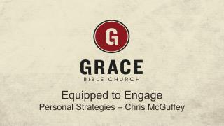 Equipped to Engage Personal Strategies – Chris McGuffey