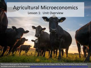 Agricultural Microeconomics Lesson 1:  Unit Overview