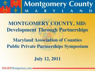 MONTGOMERY COUNTY, MD: Development Through Partnerships