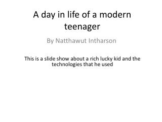 A day in life of a modern teenager