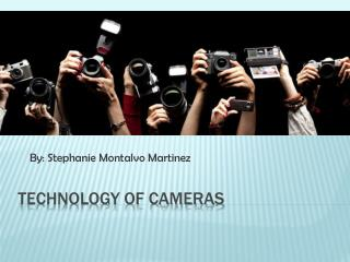 Technology of Cameras