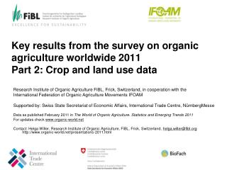 Key results from the survey on organic agriculture worldwide 2011 Part  2 : Crop and land use data