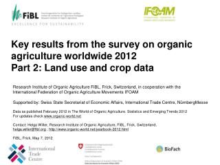 Key results from the survey on organic agriculture worldwide  2012 Part  2 : Land use and crop data