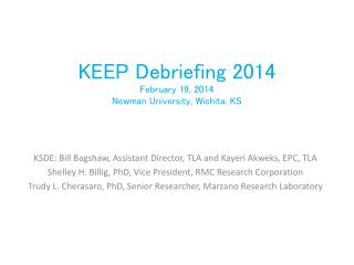 KEEP Debriefing  2014 February 19, 2014 Newman University, Wichita, KS