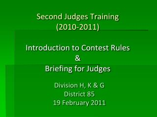 Second Judges Training (2010-2011) Introduction to Contest Rules & Briefing for Judges