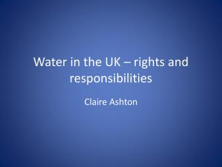 Water in the UK – rights and responsibilities