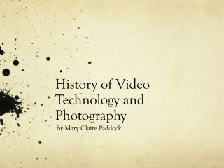 History of Video Technology and Photography