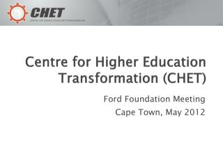 Centre for Higher Education Transformation (CHET)