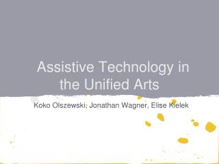 Assistive Technology in the Unified Arts
