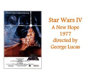 Star Wars IV A New Hope 1977 directed by George Lucas