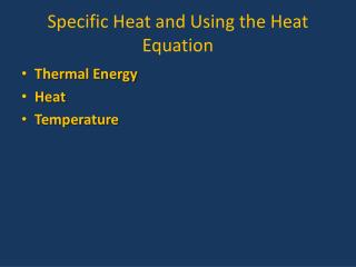 Specific  Heat and Using the Heat  Equation