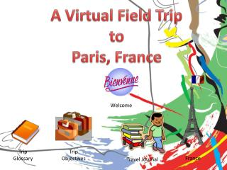A Virtual Field Trip to Paris, France
