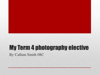 My Term 4 photography elective