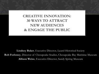 Creative Innovation:  30  Ways to Attract  New  Audiences  &  Engage the  PubliC