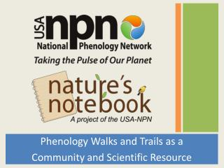 Phenology Walks and Trails as a  Community and Scientific Resource