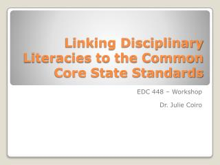 Linking Disciplinary Literacies to the Common Core State Standards