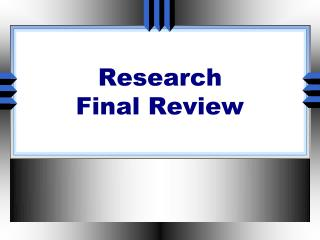 Research Final Review