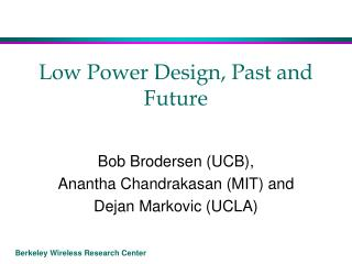 Low Power  Design,  Past and Future
