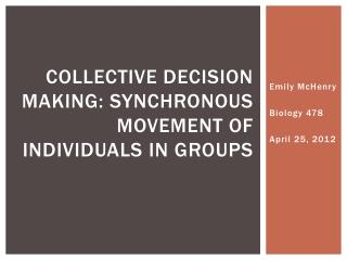Collective Decision Making: Synchronous movement Of individuals in groups