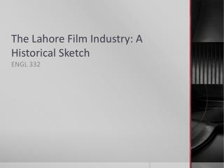 The Lahore Film Industry: A Historical  Sketch