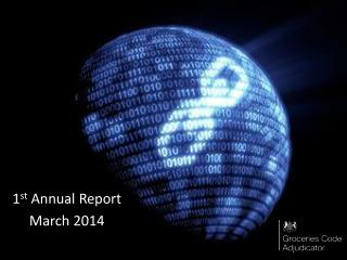 1 st  Annual Report March 2014