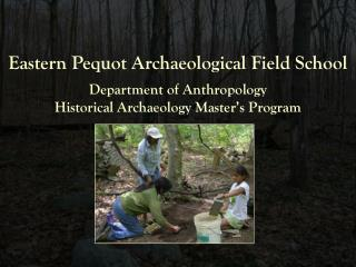 Eastern Pequot Archaeological Field School