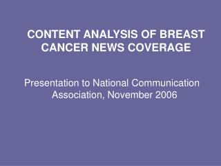 CONTENT ANALYSIS OF BREAST CANCER NEWS COVERAGE