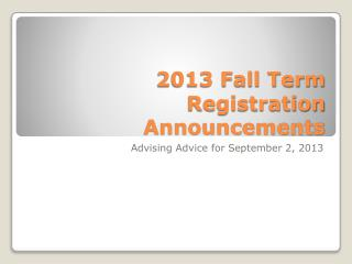 2013 Fall Term Registration Announcements