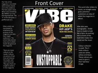 Vibe also uses iconography . Drake here is made to look like a hero, by putting him in front of the bold title makes him