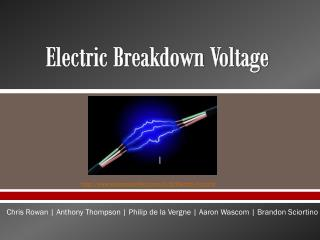 Electric Breakdown Voltage