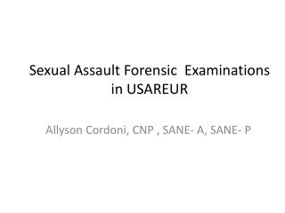 Sexual Assault Forensic  Examinations in USAREUR
